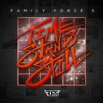 Family Force 5, Time Stands Still
