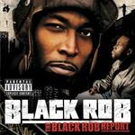 Black Rob, The Black Rob Report