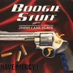 Boogie Stuff, Have Mercy!