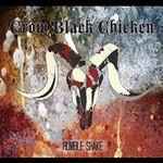Crow Black Chicken, Rumble Shake