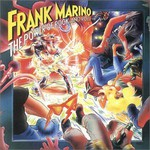 Frank Marino, The Power Of Rock And Roll