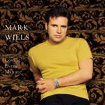 Mark Wills, Loving Every Minute