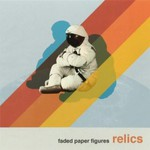 Faded Paper Figures, Relics