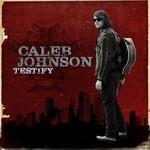 Caleb Johnson, Testify