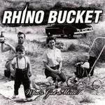 Rhino Bucket, Who's Got Mine?