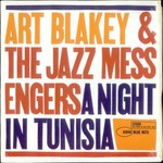 Art Blakey & The Jazz Messengers, A Night in Tunisia