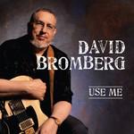 David Bromberg, Use Me