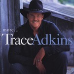 Trace Adkins, More...