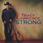 Tracy Lawrence, Strong
