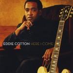 Eddie Cotton, Here I Come