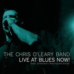 The Chris O'Leary Band, Live At Blues Now!