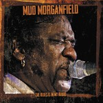 Mud Morganfield, The Blues Is In My Blood