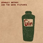 Stanley Brinks and The Wave Pictures, Gin