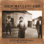 John Mellencamp, Performs Trouble No More Live At Town Hall