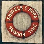 Shovels & Rope, Swimmin' Time
