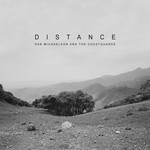 Dan Michaelson and The Coastguards, Distance