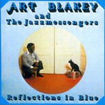 Art Blakey & The Jazz Messengers, Reflections In Blue