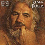 Kenny Rogers, Love Will Turn You Around mp3