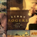 Kenny Rogers, The Love Of God