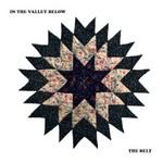In The Valley Below, The Belt