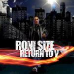 Roni Size, Return To V