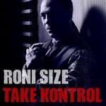 Roni Size, Take Kontrol