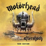 Motorhead, Aftershock: Tour Edition