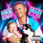 Riff Raff, Neon Icon