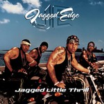Jagged Edge, Jagged Little Thrill
