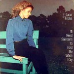 Janie Fricke, I'll Need Someone To Hold Me When I Cry