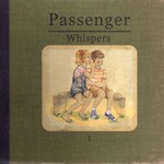 Passenger, Whispers (Deluxe Edition) mp3