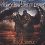 Mystic Prophecy, Regressus