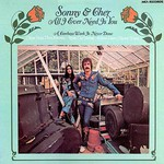 Sonny & Cher, All I Ever Need is You