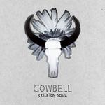Cowbell, Skeleton Soul