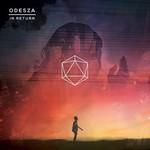 ODESZA, In Return