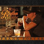 Frank Foster, Rhythm and Whiskey