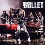 Bullet, Highway Pirates
