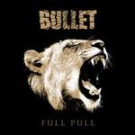 Bullet, Full Pull