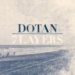 Dotan, 7 Layers