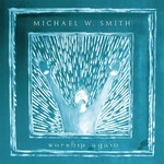 Michael W. Smith, Worship Again