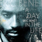 Eric Benet, A Day In The Life