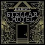 Mike Doughty, Stellar Motel