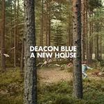 Deacon Blue, A New House