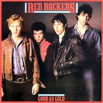Red Rockers, Good As Gold
