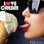Love Cream, First Taste