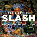 Slash, World on Fire (feat. Myles Kennedy and The Conspirators)