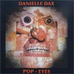 Danielle Dax, Pop-Eyes