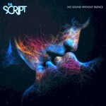 The Script, No Sound Without Silence mp3