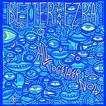 Better Than Ezra, All Together Now