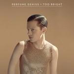 Perfume Genius, Too Bright  mp3